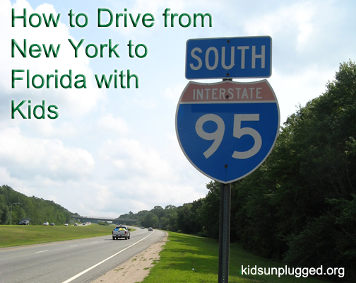 New York To Florida Drive >> How To Drive From New York To Florida With Kids Kids Unplugged